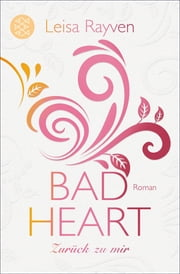 Bad Heart - Zurück zu mir - Roman ebook by Tanja Hamer, Leisa Rayven