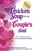 Chicken Soup for the Couple's Soul - Inspirational Stories about Love and Relationships eBook by Jack Canfield, Mark Victor Hansen