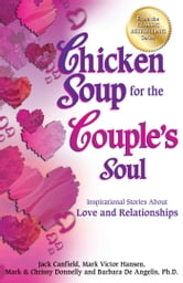 Chicken Soup for the Couple's Soul - Inspirational Stories about Love and Relationships ebook by Jack Canfield,Mark Victor Hansen