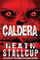 Caldera Book 1 ebook by Heath Stallcup