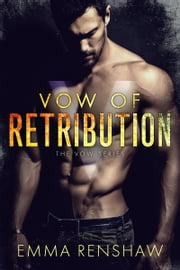 Vow of Retribution ebook by Emma Renshaw