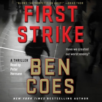 First Strike - A Thriller audiobook by Ben Coes