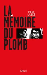 La mémoire du plomb ebook by Karl Laske
