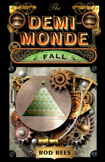 The Demi-Monde: Fall - Book IV of The Demi-Monde ebook by Rod Rees