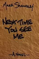 Next Time You See Me ebook by Mark Shandlay