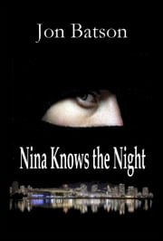 Nina Knows the Night ebook by Jon Batson