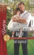 Upstairs Downstairs Baby ebook by Cat Schield