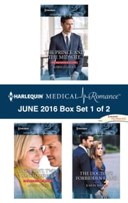 Harlequin Medical Romance June 2016 - Box Set 1 of 2 - The Prince and the Midwife\One Night, Twin Consequences\The Doctor's Forbidden Fling ebook by Robin Gianna,Annie O'Neil,Karin Baine