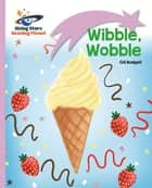 Reading Planet - Wibble, Wobble - Lilac: Lift-off ebook by Gill Budgell