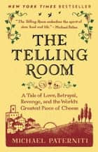 The Telling Room ebook by Michael Paterniti