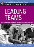 Leading Teams - Expert Solutions to Everyday Challenges ebook by Harvard Business Review