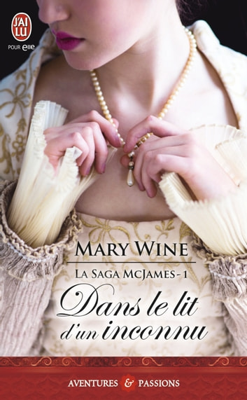 La saga McJames (Tome 1) - Dans le lit d'un inconnu eBook by Mary Wine