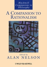 A Companion to Rationalism ebook by Alan Nelson