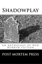 Shadowplay ebook by Post Mortem Press