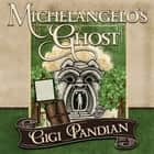 Michelangelo's Ghost オーディオブック by Gigi Pandian, Allyson Ryan