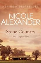 Stone Country ebook by Nicole Alexander