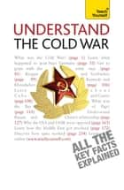 Understand The Cold War: Teach Yourself ebook by Carole Bryan-Jones
