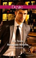 The Texas Renegade Returns 電子書 by Charlene Sands