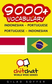 9000+ Vocabulary Indonesian - Portuguese ebook by Gilad Soffer