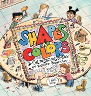 Shapes and Colors - A Cul de Sac Collection ebook by Richard Thompson