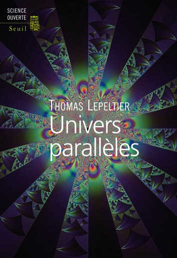 Univers parallèles ebook by Thomas Lepeltier
