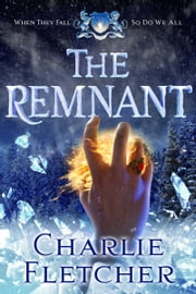 The Remnant - An Oversight Novel ebook by Charlie Fletcher