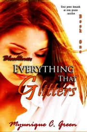 Bloodlines: Everything That Glitters ebook by Myunique C. Green