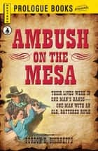 Ambush on the Mesa ebook by Gordon D. Shirreffs