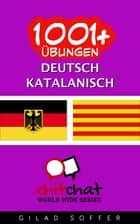 1001+ Übungen Deutsch - Katalanisch ebook by Gilad Soffer