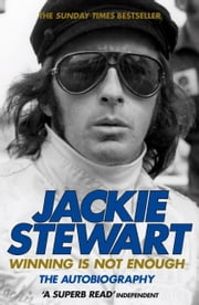 Winning Is Not Enough ebook by Sir Jackie Stewart