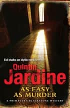 As Easy as Murder - Suspicion and death in a thrilling crime novel ebook by Quintin Jardine