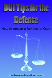 DUI Tips For The Defense ebook by Jefferson Quinn