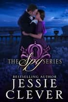 The Spy Series ebook by Jessie Clever