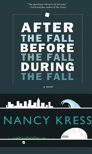 After the Fall, Before the Fall, During the Fall ebook by Nancy Kress