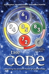 The Code - Unlocking the Ancient Power of Your Birthday ebook by Johanna Paungger,Thomas Poppe