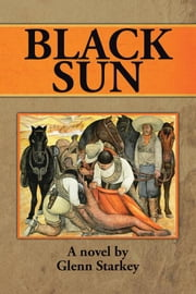 Black Sun ebook by Glenn Starkey