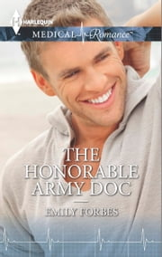 The Honourable Army Doc ebook by Emily Forbes