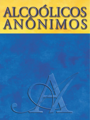 Alcoólicos Anônimos eBook by Alcoholics Anonymous World Services Inc. (A.A.W.S.)