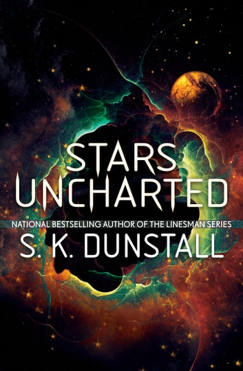 Stars Uncharted ebook by S. K. Dunstall