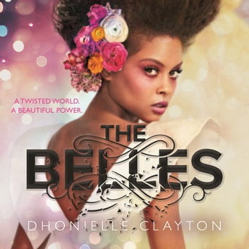 The Belles - The most talked about YA book of 2018 audiobook by Dhonielle Clayton