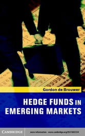 Hedge Funds in Emerging Markets ebook by de Brouwer, Gordon