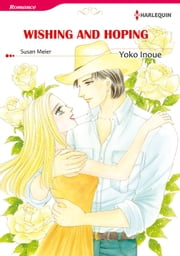 Wishing and Hoping (Harlequin Comics) - Harlequin Comics ebook by Susan Meier, Yoko Inoue