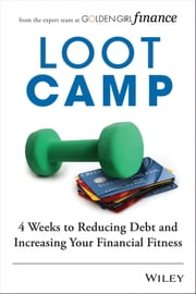 Lootcamp - 4 Weeks to Reducing Debt and Increasing Your Financial Fitness ebook by Laura J. McDonald,Susan L. Misner