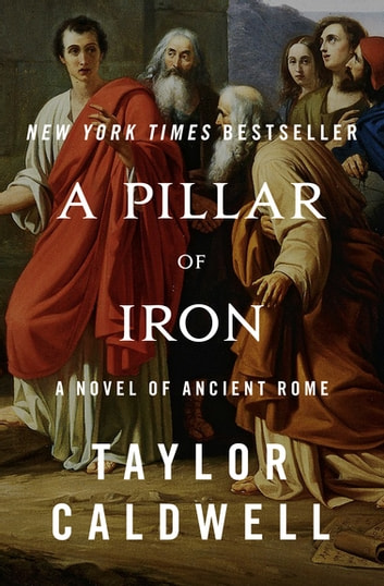 A Pillar of Iron - A Novel of Ancient Rome ebook by Taylor Caldwell