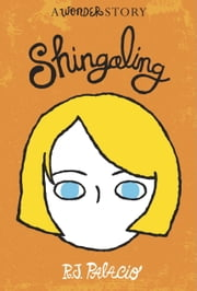 Shingaling: A Wonder Story ebook by R. J. Palacio