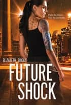 Future Shock ebook by Elizabeth Briggs