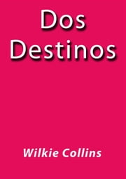 Dos destinos ebook by Wilkie Collins