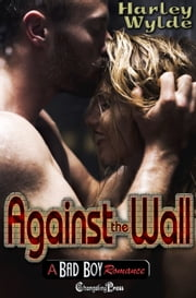 Against the Wall ebook by Harley Wylde