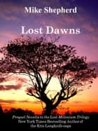 Lost Dawns - A Prequel Novella to the Lost Millenium Series ebook by Mike Shepherd