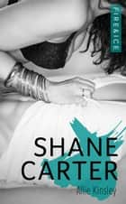 Fire&Ice 3 - Shane Carter eBook by Allie Kinsley